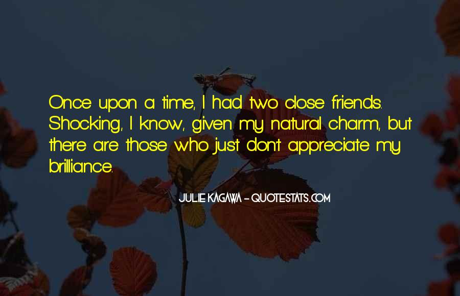 You Don't Know Who Your Friends Are Quotes #108377