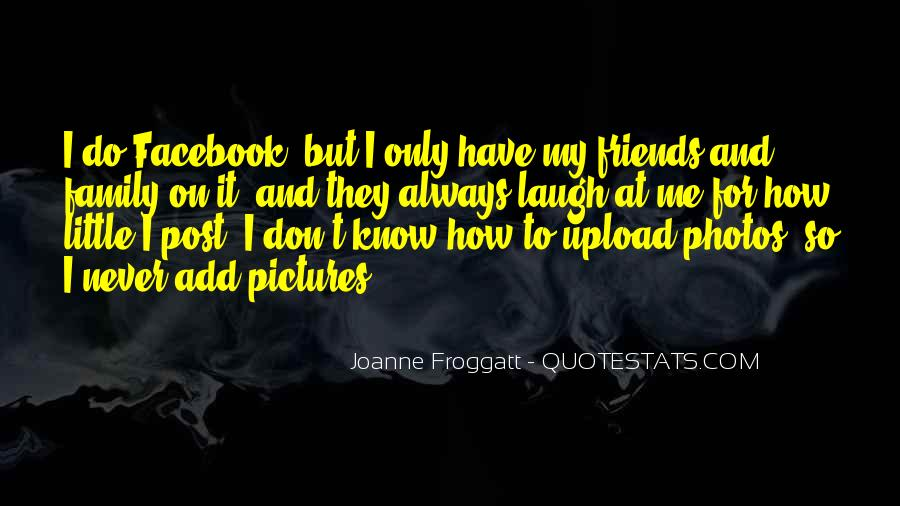 You Don't Know Who Your Friends Are Quotes #135211