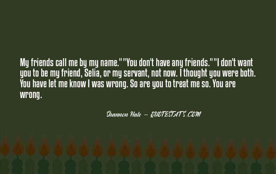 You Don't Know Who Your Friends Are Quotes #157380