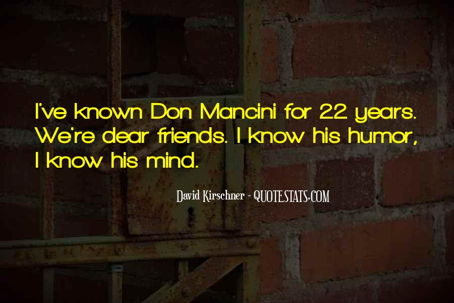 You Don't Know Who Your Friends Are Quotes #160667