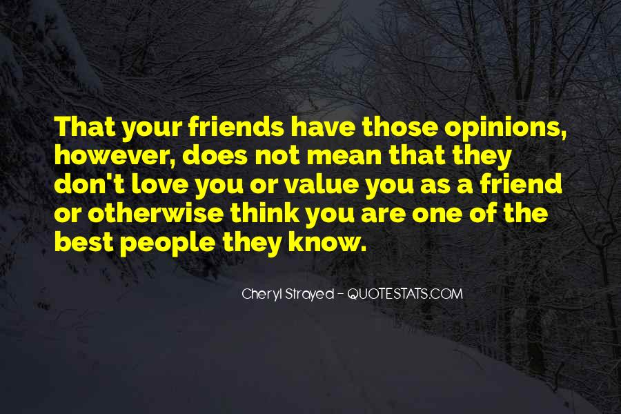 You Don't Know Who Your Friends Are Quotes #163227