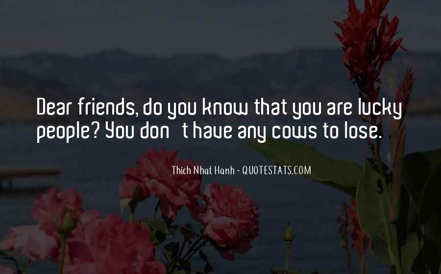 You Don't Know Who Your Friends Are Quotes #187478