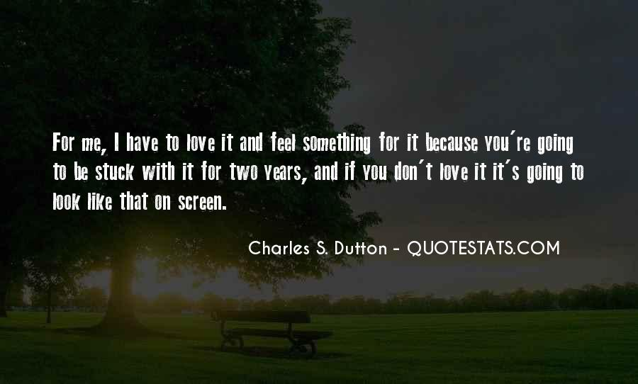 You Don't Look For Love Quotes #1044247