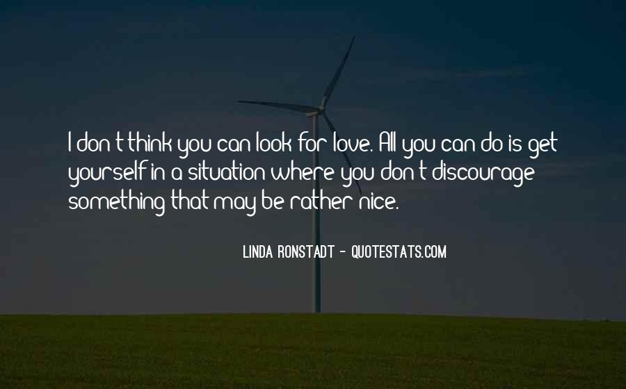 You Don't Look For Love Quotes #1248817
