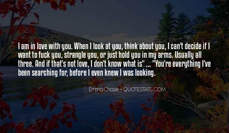 You Don't Look For Love Quotes #1486171