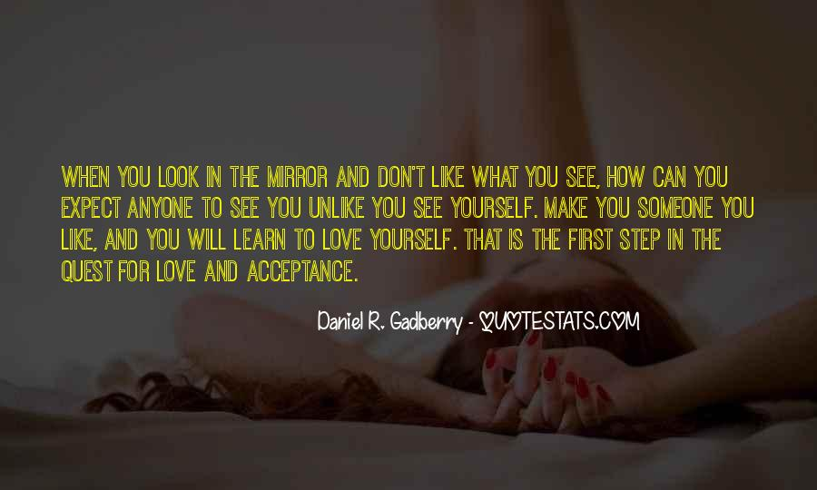 You Don't Look For Love Quotes #1559766