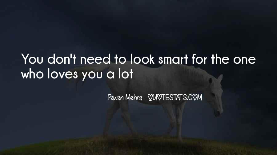 You Don't Look For Love Quotes #1802731