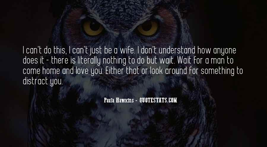 You Don't Look For Love Quotes #249689