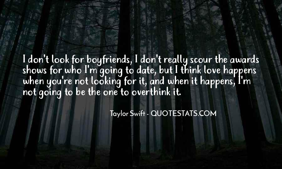 You Don't Look For Love Quotes #398625