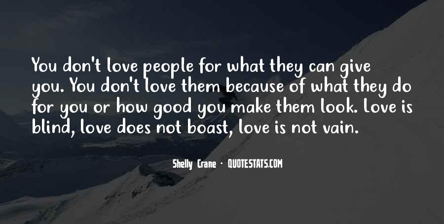 You Don't Look For Love Quotes #893349