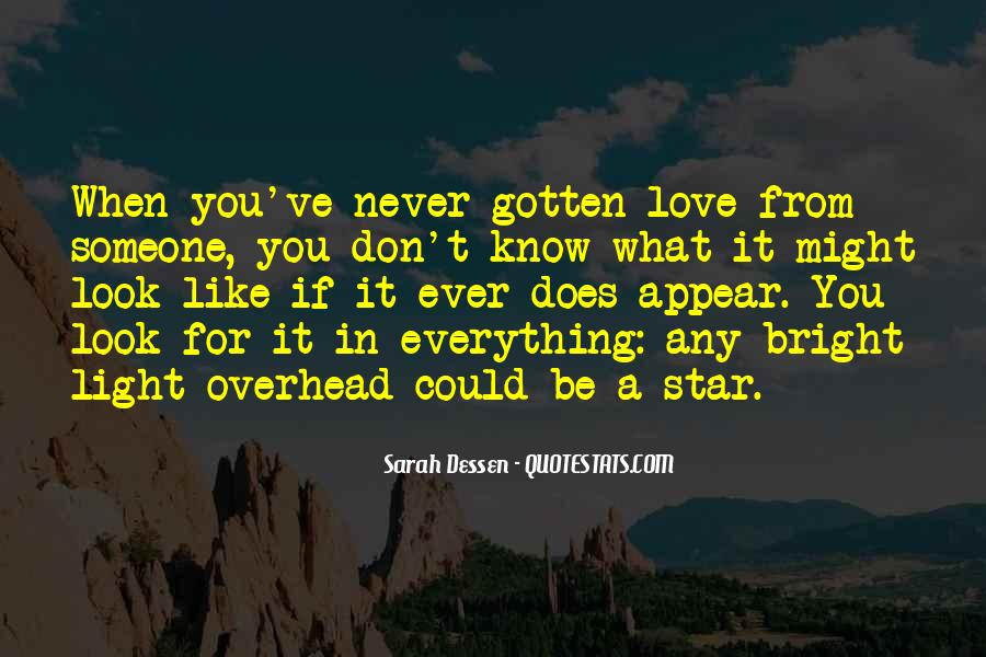 You Don't Look For Love Quotes #981472