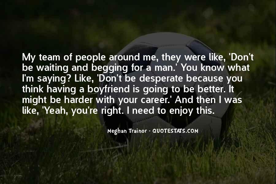 You Don't Need A Boyfriend Quotes #829763