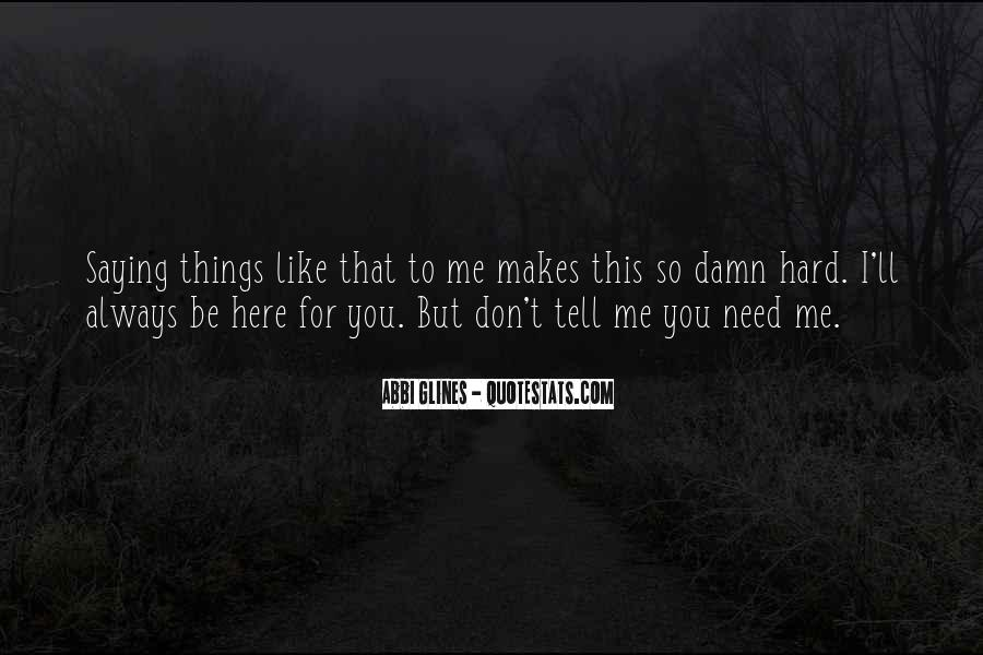 You Don't Need To Like Me Quotes #1205737