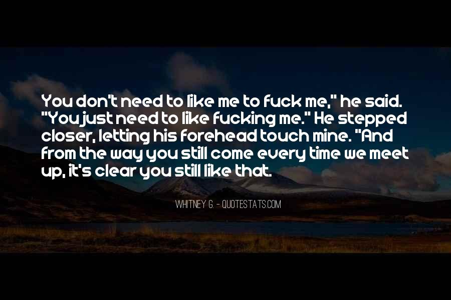 You Don't Need To Like Me Quotes #1404441