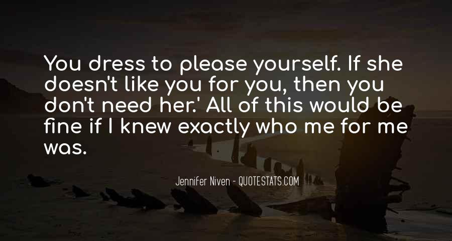 You Don't Need To Like Me Quotes #1443489