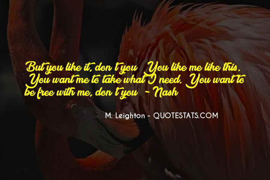 You Don't Need To Like Me Quotes #1567048