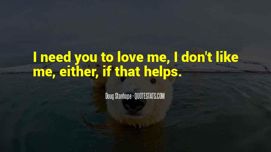 You Don't Need To Like Me Quotes #703722