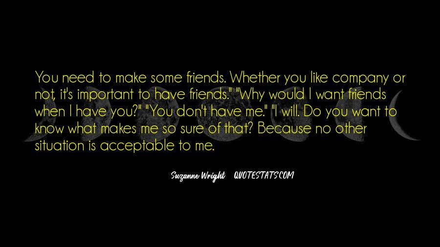 You Don't Need To Like Me Quotes #890878