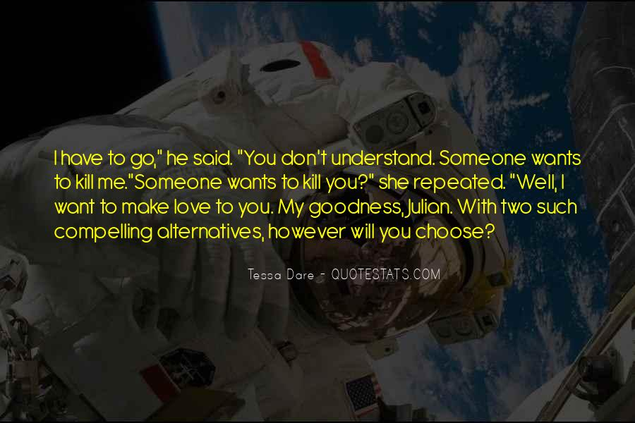 You Don't Understand My Love Quotes #1387134
