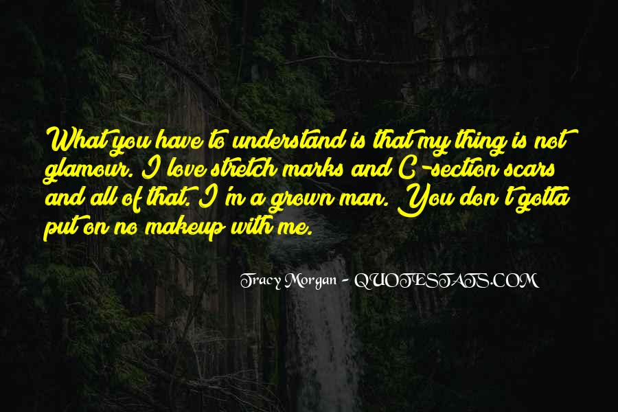 You Don't Understand My Love Quotes #1392308