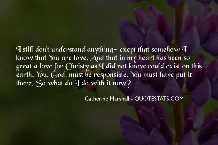 You Don't Understand My Love Quotes #1644989