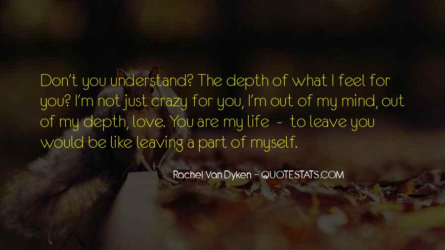 You Don't Understand My Love Quotes #1803996