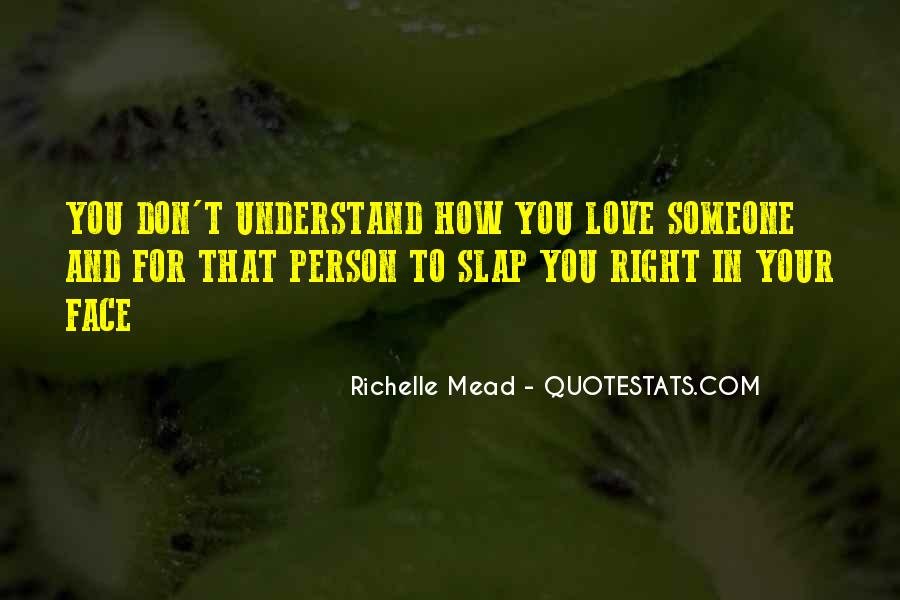 You Don't Understand My Love Quotes #290978
