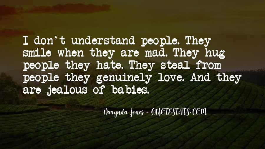 You Don't Understand My Love Quotes #326481