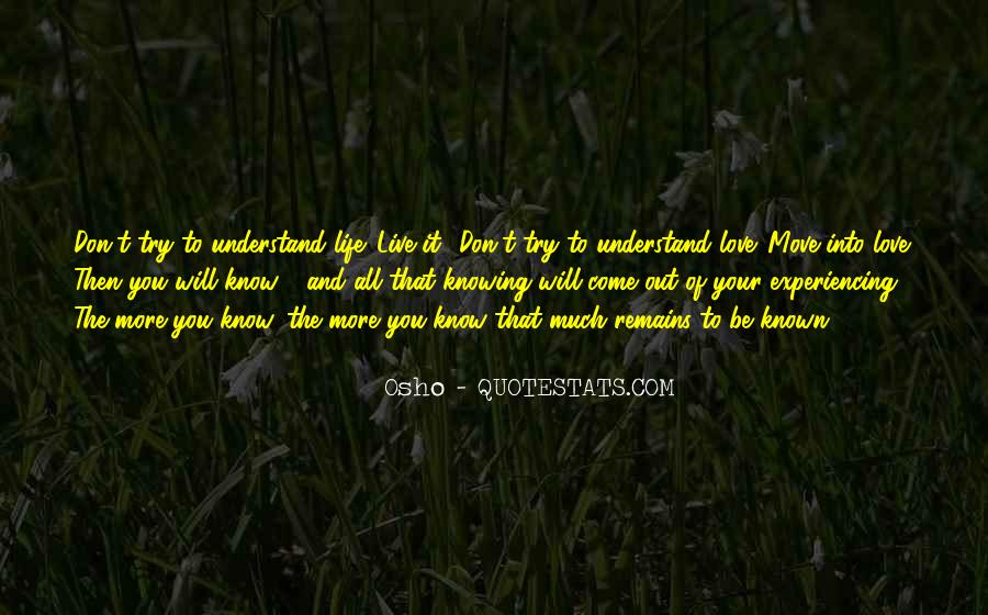 You Don't Understand My Love Quotes #364384