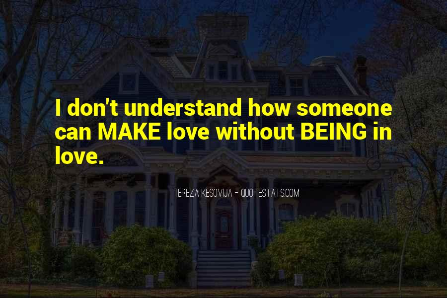 You Don't Understand My Love Quotes #379958