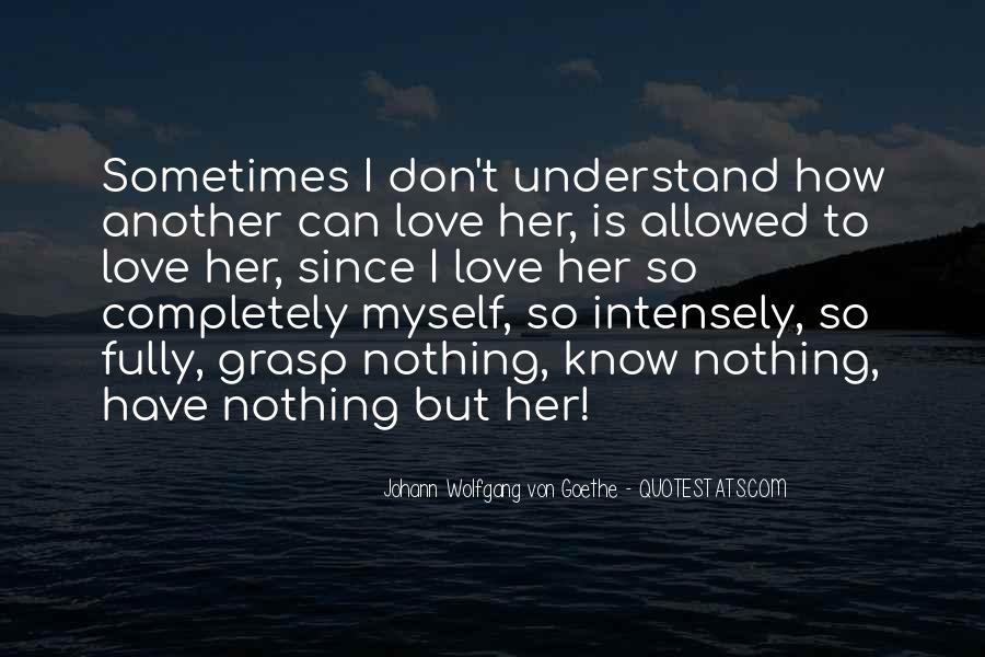 You Don't Understand My Love Quotes #49723