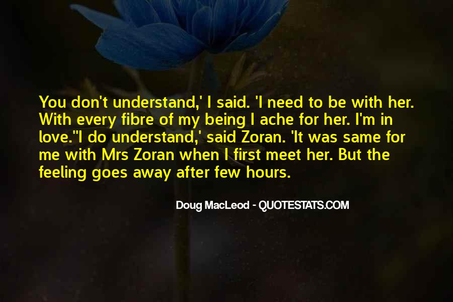 You Don't Understand My Love Quotes #580526