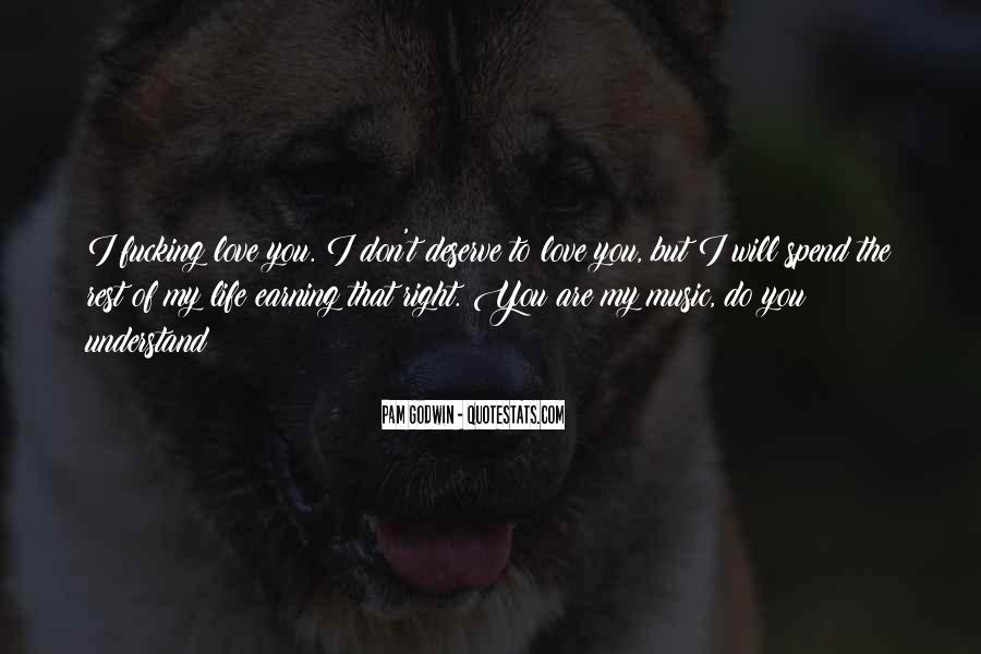 You Don't Understand My Love Quotes #81235
