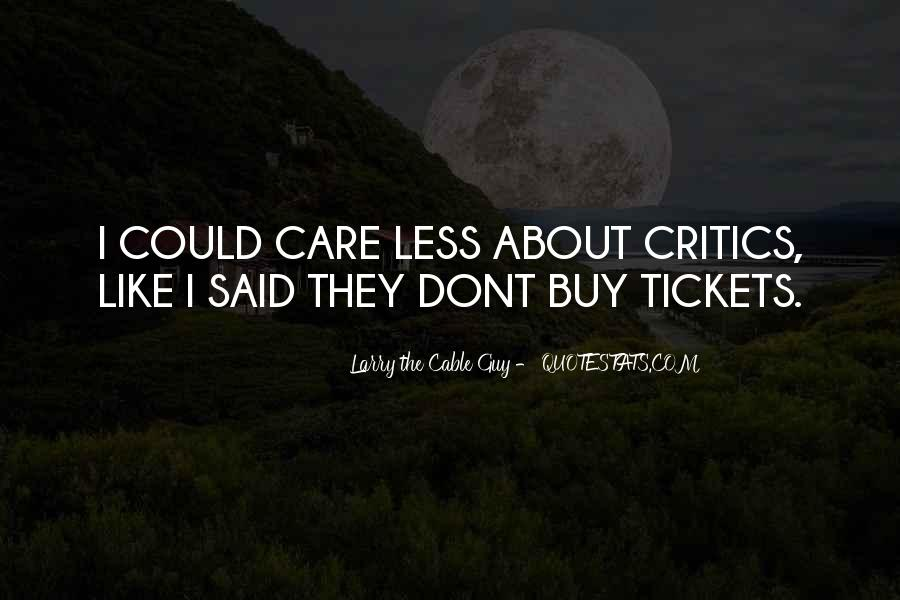 You Dont Care Like I Do Quotes #1374743