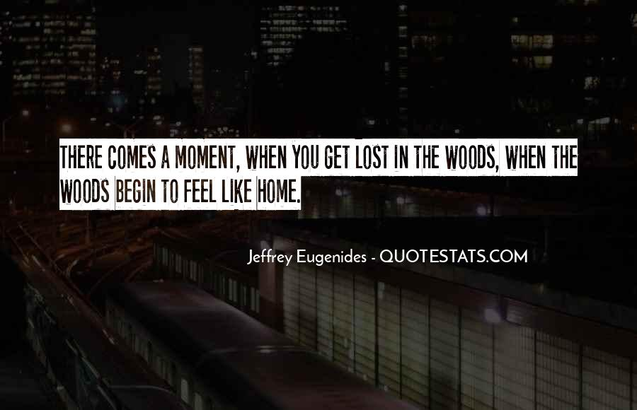 You Feel Like Home Quotes #1040949