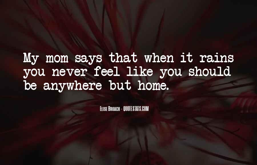 You Feel Like Home Quotes #1105831