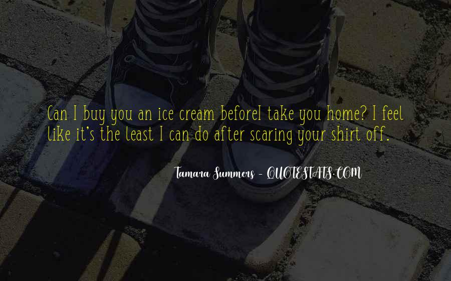 You Feel Like Home Quotes #1257484