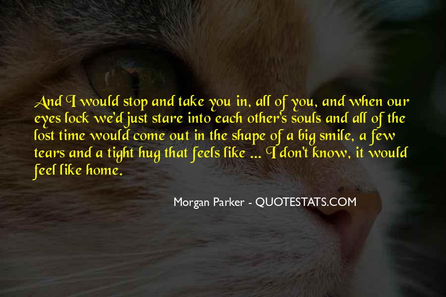 You Feel Like Home Quotes #1304146