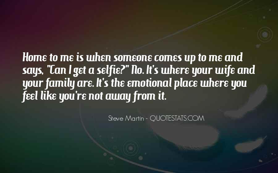 You Feel Like Home Quotes #1309751