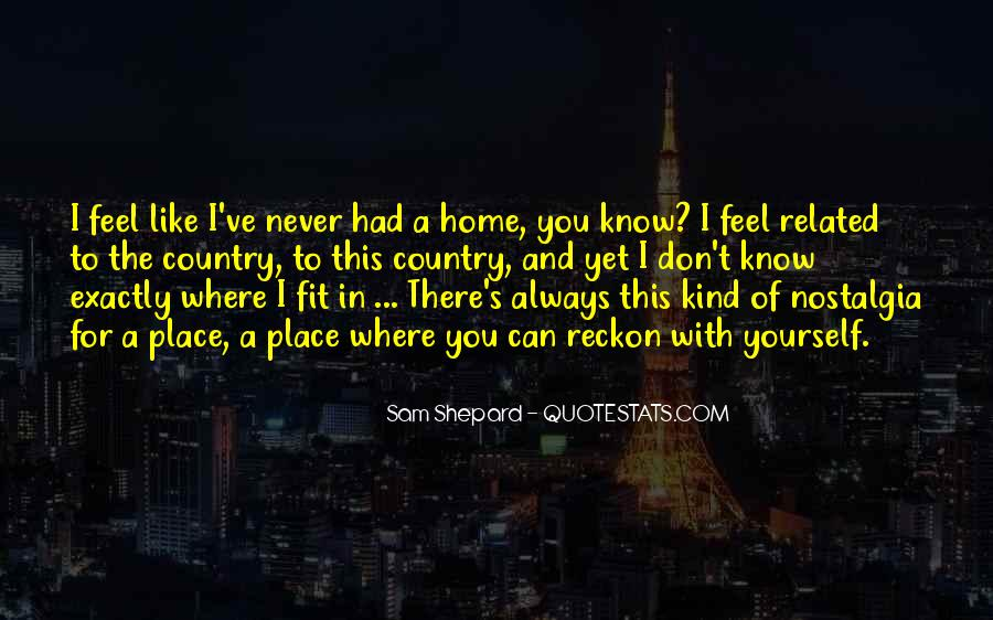 You Feel Like Home Quotes #144588