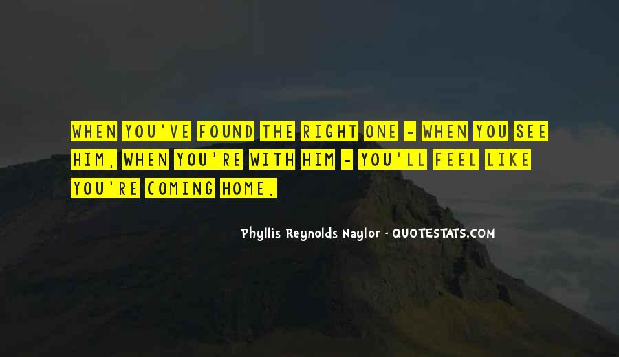 You Feel Like Home Quotes #1592504