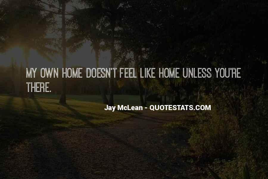 You Feel Like Home Quotes #1781011