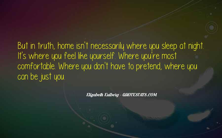 You Feel Like Home Quotes #27326