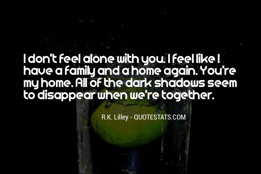 You Feel Like Home Quotes #27593