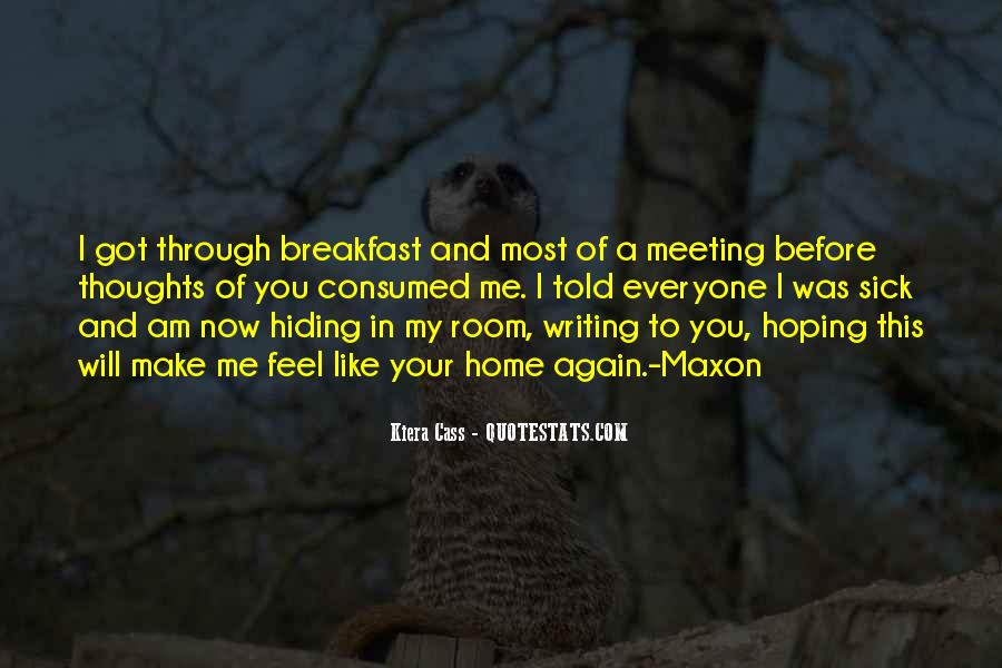 You Feel Like Home Quotes #299868