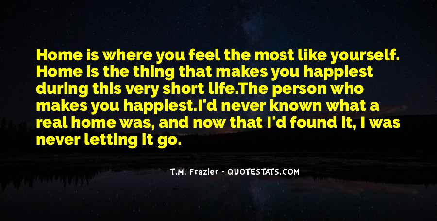 You Feel Like Home Quotes #469848
