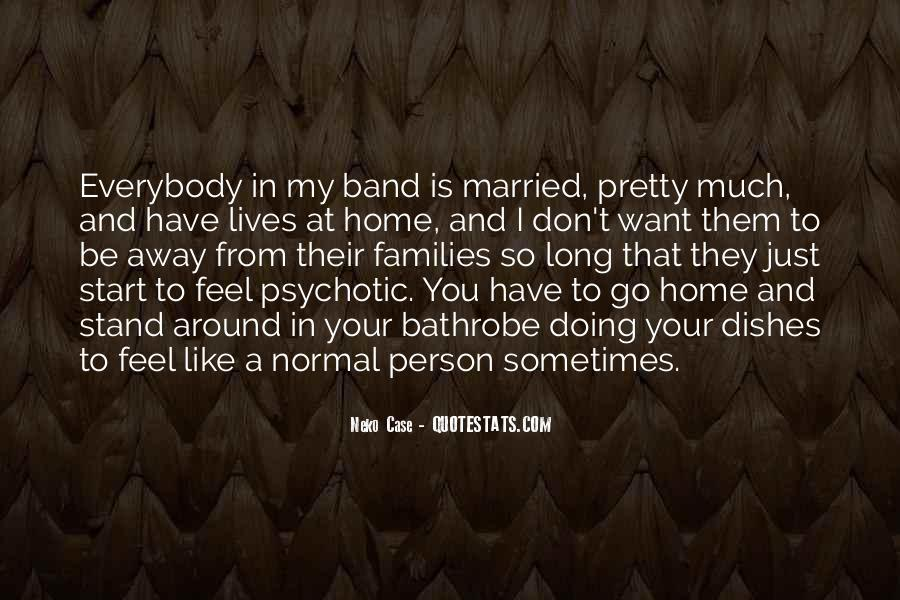 You Feel Like Home Quotes #615213