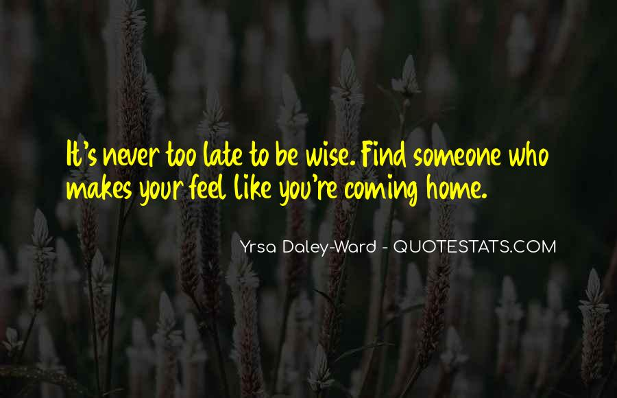 You Feel Like Home Quotes #661278