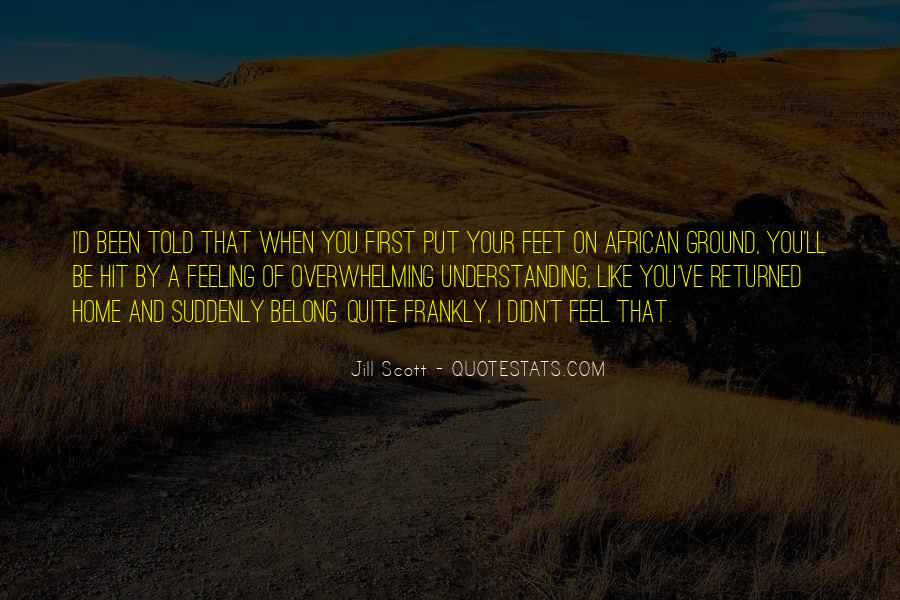 You Feel Like Home Quotes #79606