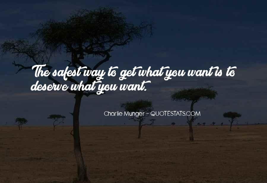 You Get What Deserve Quotes #1004668